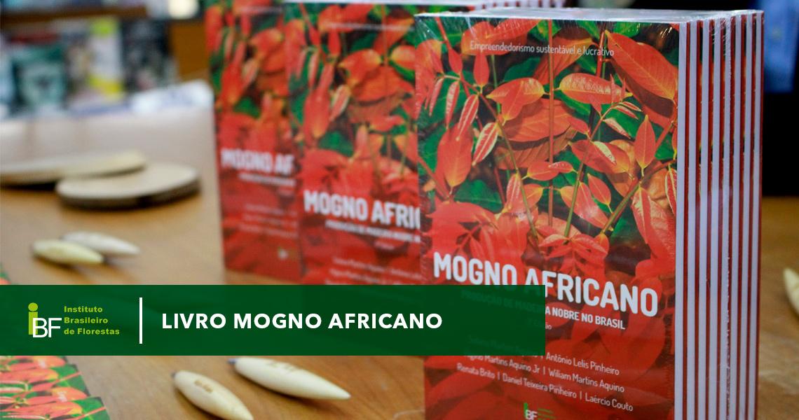 Você conhece o livro Mogno Africano do IBF?